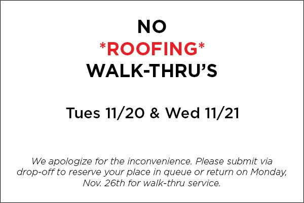 No Roofing Walk Thru's