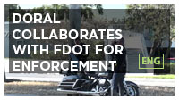 Doral Collaborates with FDOT for Enforcement